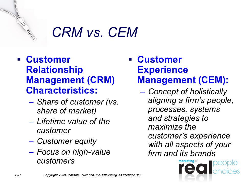 CRM vs. CEM Customer Relationship Management (CRM) Characteristics: