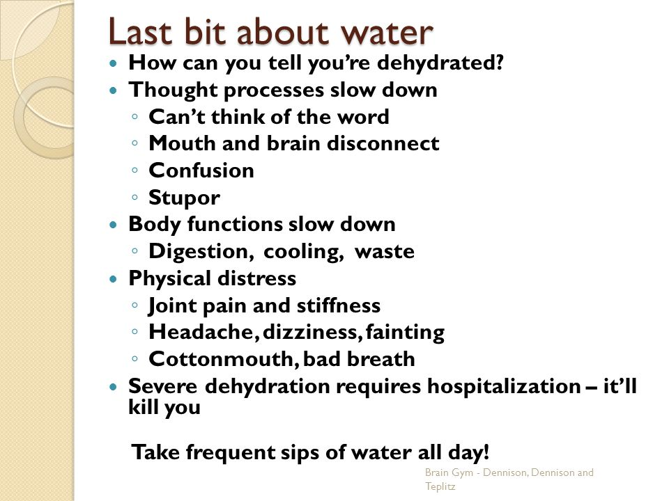 Last bit about water How can you tell you're dehydrated