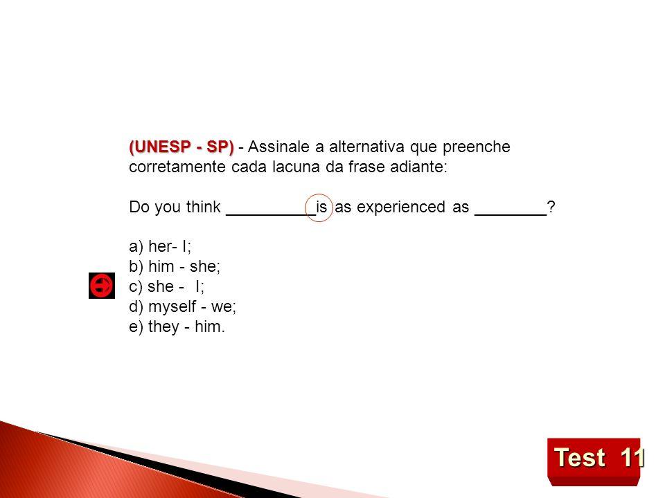 (UNESP - SP) - Assinale a alternativa que preenche corretamente cada lacuna da frase adiante: