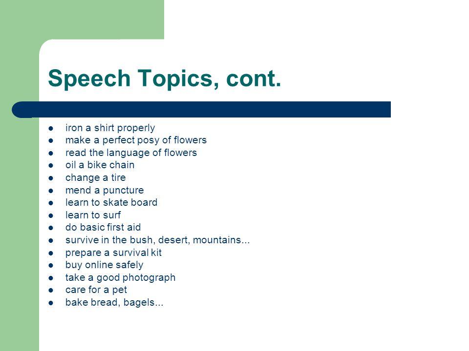 Speech Topics, cont. iron a shirt properly