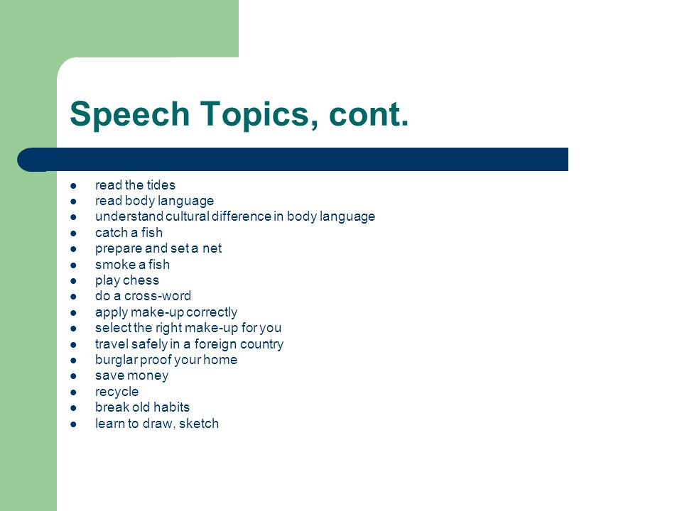 Speech Topics, cont. read the tides read body language