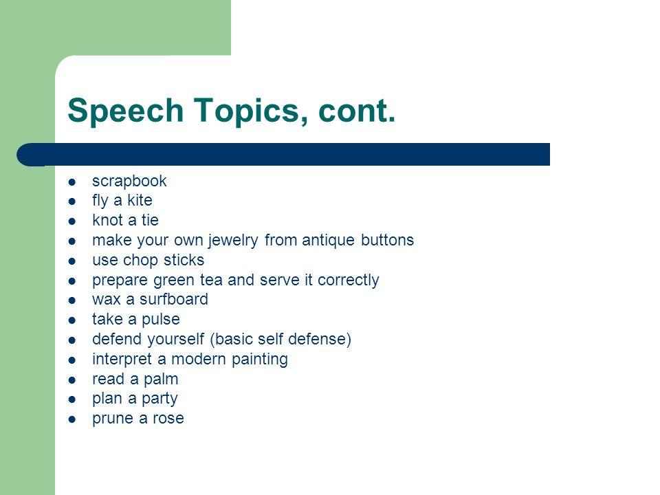 Speech Topics, cont. scrapbook fly a kite knot a tie