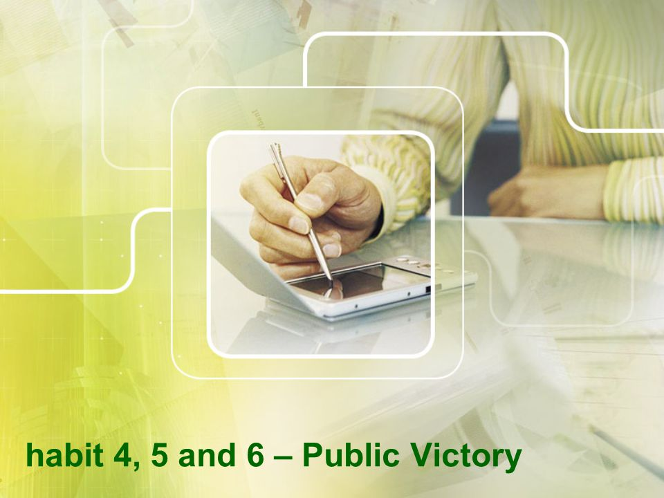 habit 4, 5 and 6 – Public Victory