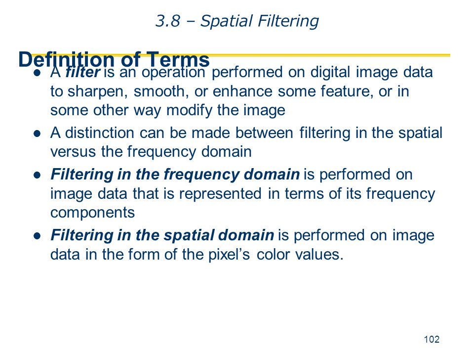 Definition of Terms 3.8 – Spatial Filtering