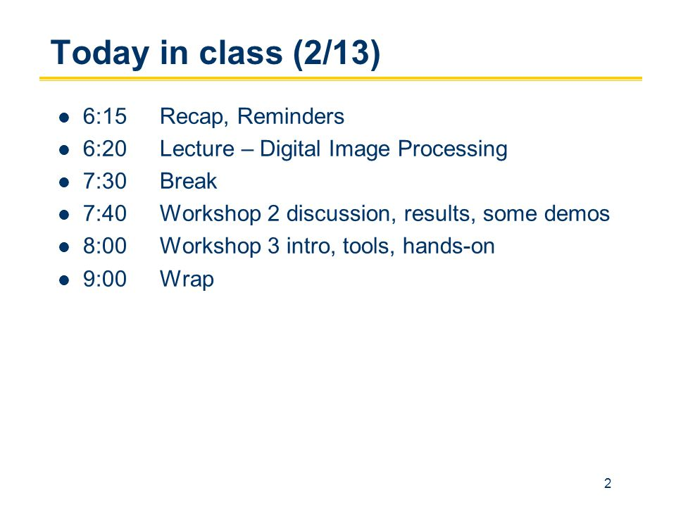 Today in class (2/13) 6:15 Recap, Reminders