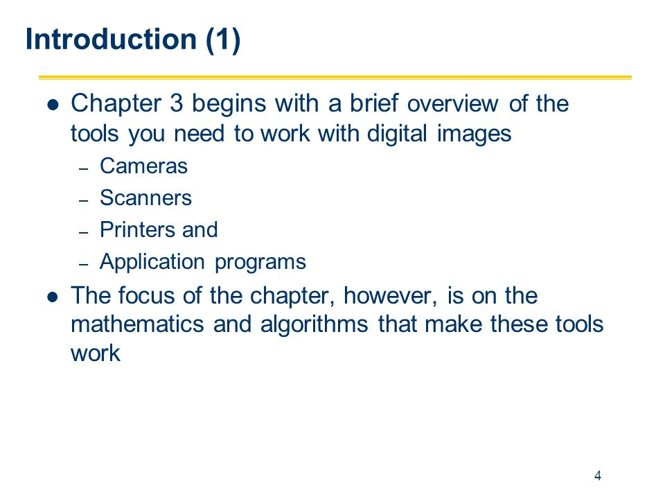 Introduction (1) Chapter 3 begins with a brief overview of the tools you need to work with digital images.
