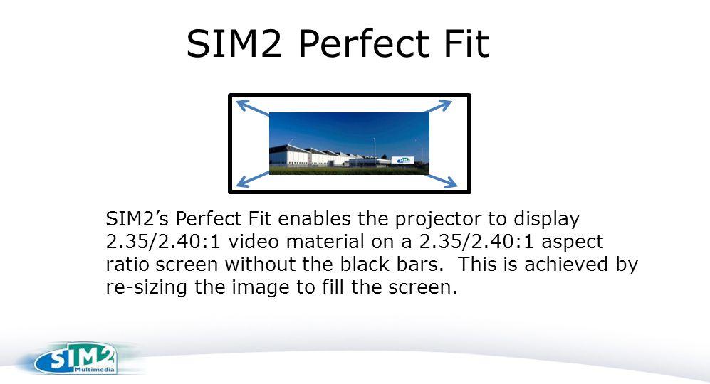 SIM2 Perfect Fit