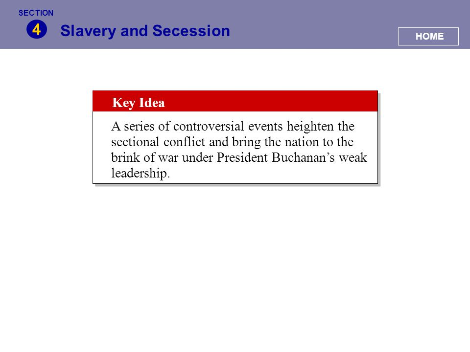 4 Slavery and Secession Key Idea