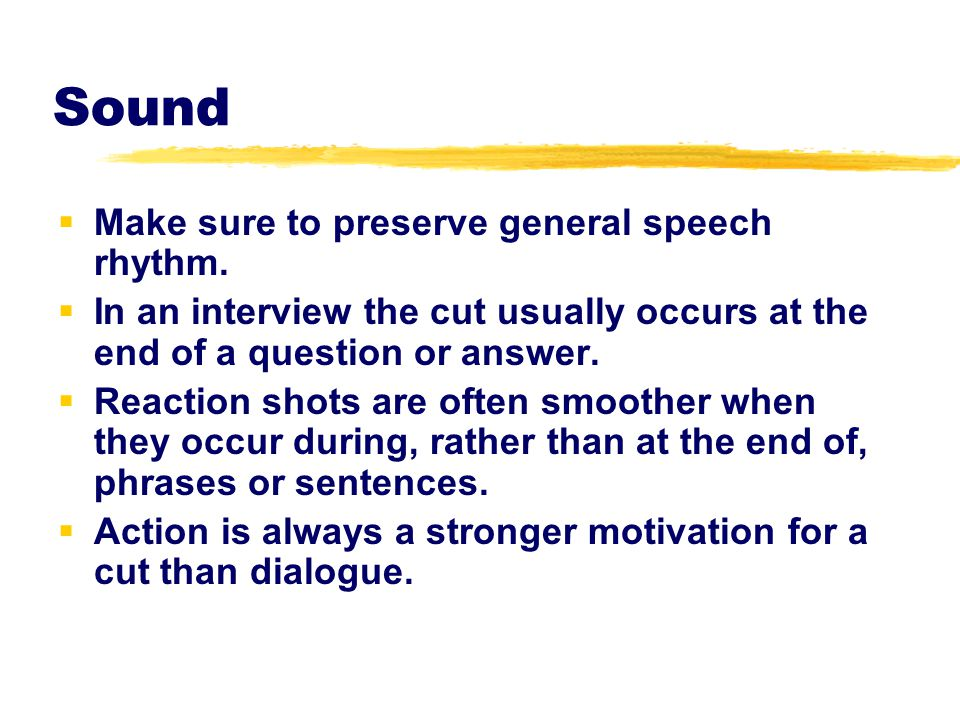 Sound Make sure to preserve general speech rhythm.