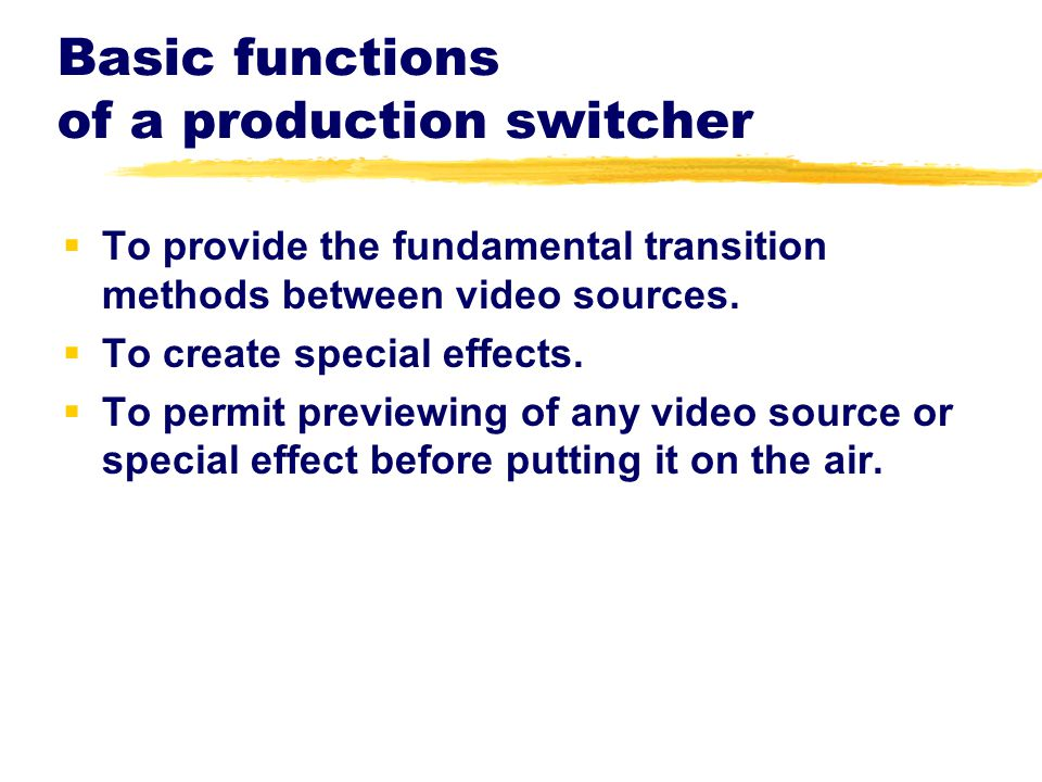 Basic functions of a production switcher