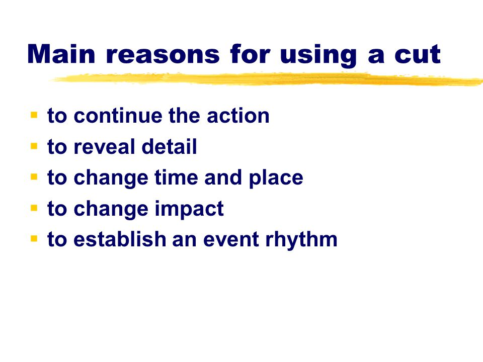 Main reasons for using a cut