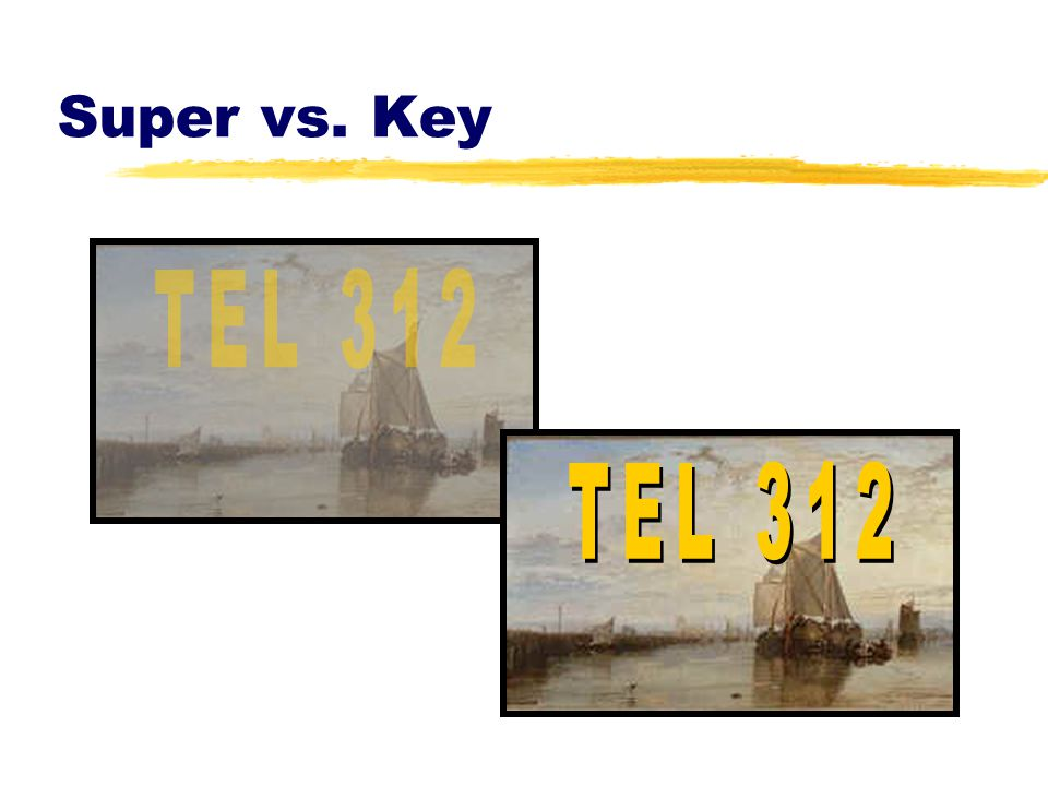 Super vs. Key TEL 312 TEL 312