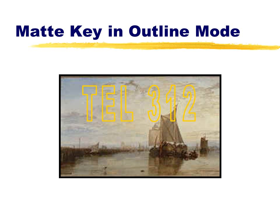 Matte Key in Outline Mode