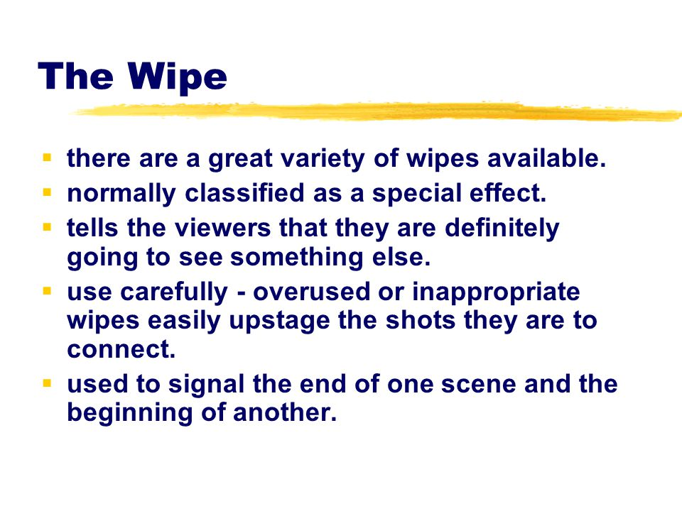The Wipe there are a great variety of wipes available.
