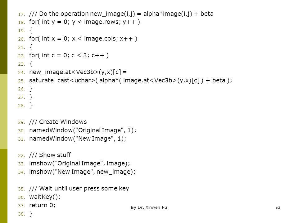 /// Do the operation new_image(i,j) = alpha*image(i,j) + beta