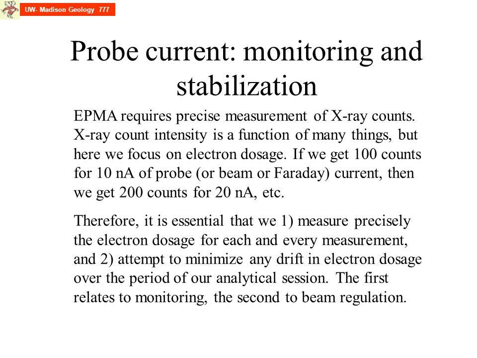 Probe current: monitoring and stabilization