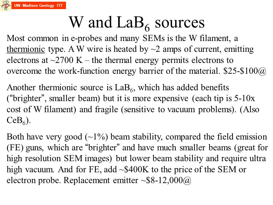 UW- Madison Geology 777 W and LaB6 sources.