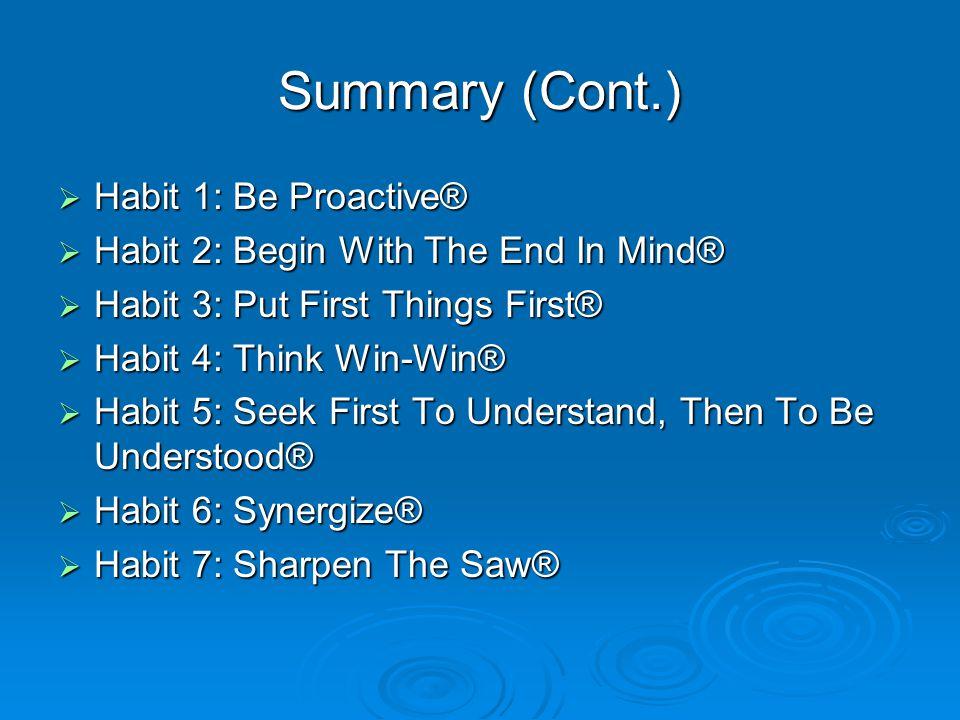 Summary (Cont.) Habit 1: Be Proactive®