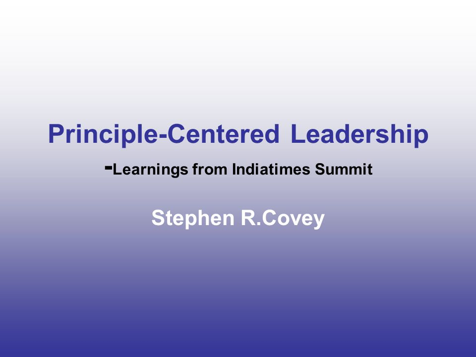 Principle-Centered Leadership -Learnings from Indiatimes Summit