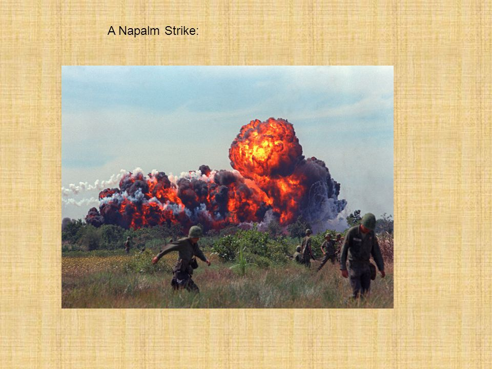 A Napalm Strike: