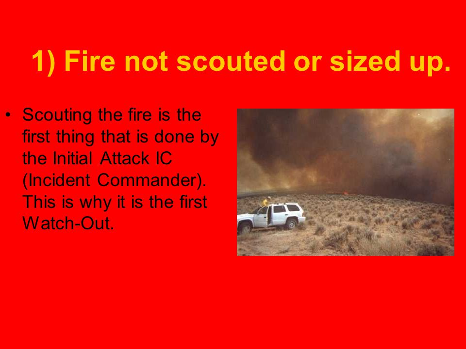 1) Fire not scouted or sized up.