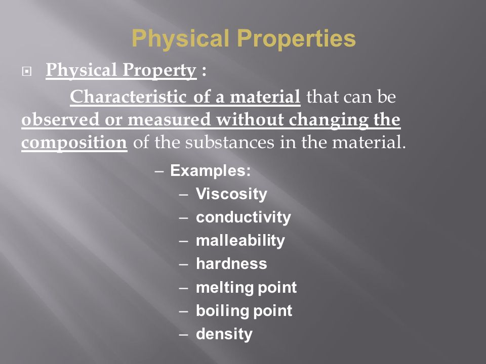 Physical Properties Physical Property :