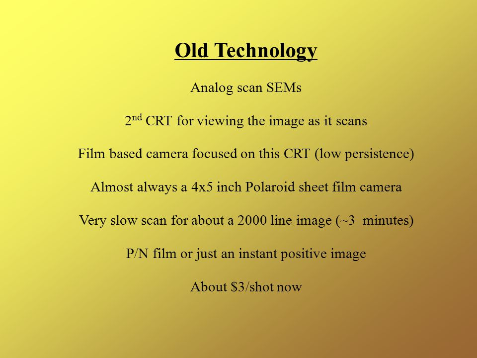 Old Technology Analog scan SEMs