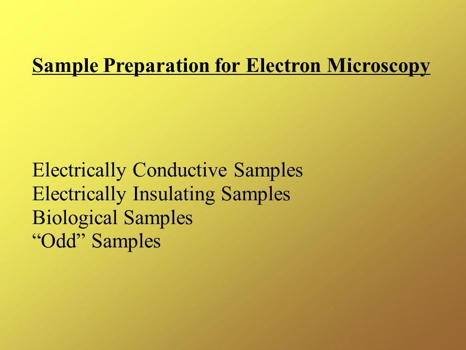 Sample Preparation for Electron Microscopy