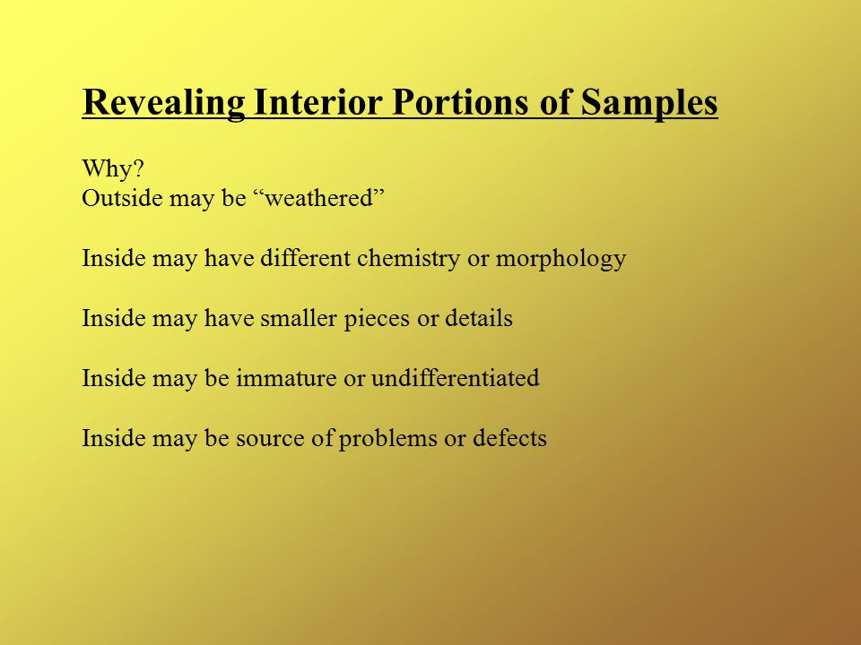 Revealing Interior Portions of Samples