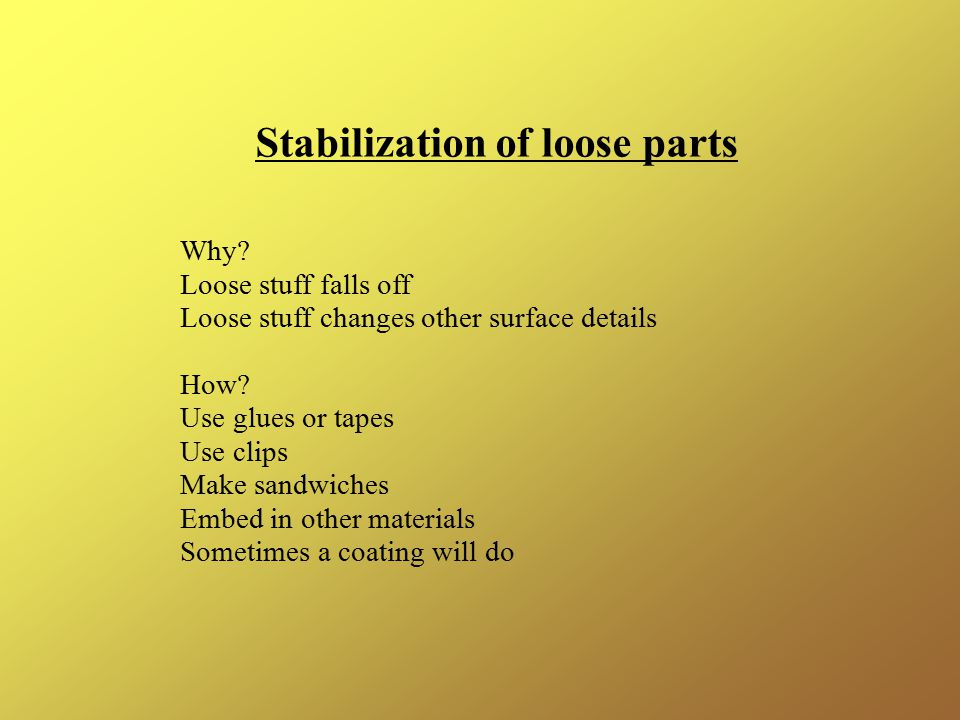 Stabilization of loose parts