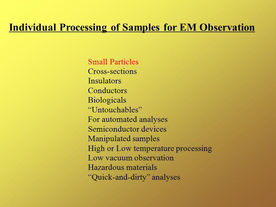 Individual Processing of Samples for EM Observation