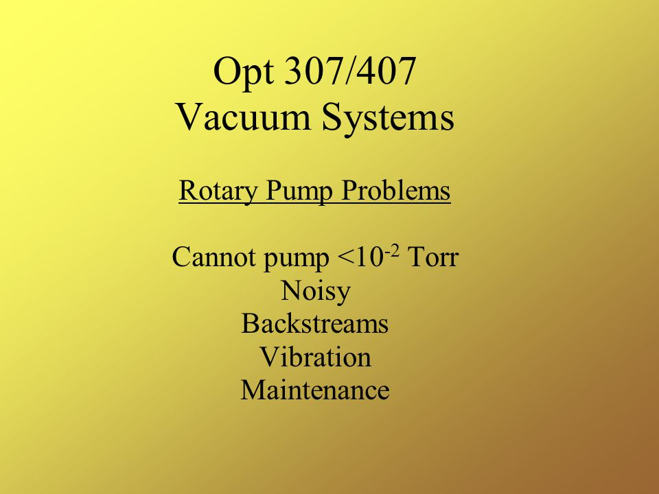 Opt 307/407 Vacuum Systems Rotary Pump Problems