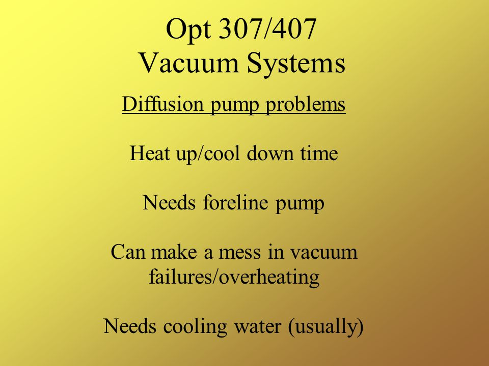 Opt 307/407 Vacuum Systems Diffusion pump problems