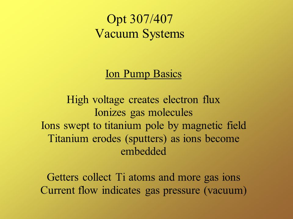 Opt 307/407 Vacuum Systems Ion Pump Basics