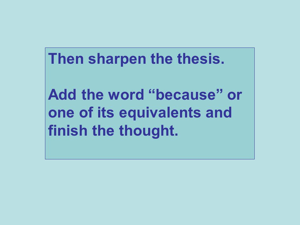 Then sharpen the thesis.