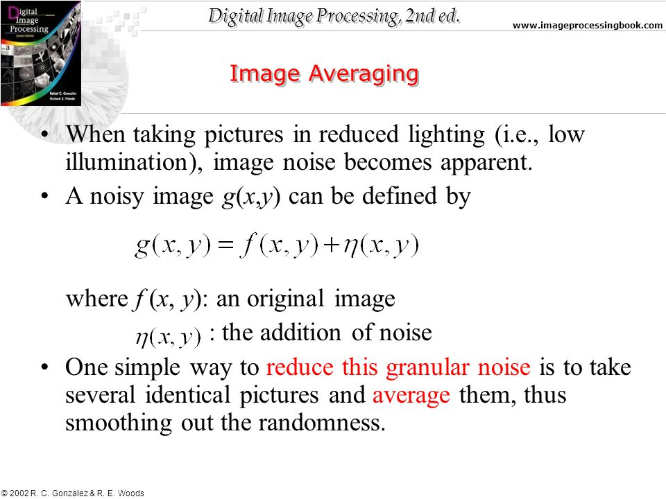 A noisy image g(x,y) can be defined by