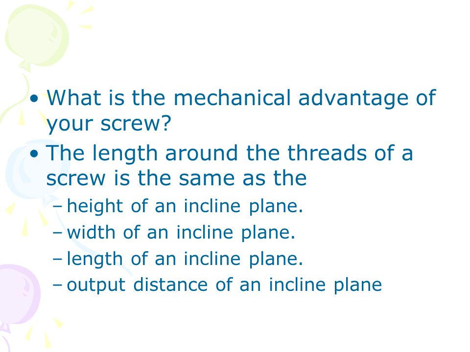 What is the mechanical advantage of your screw