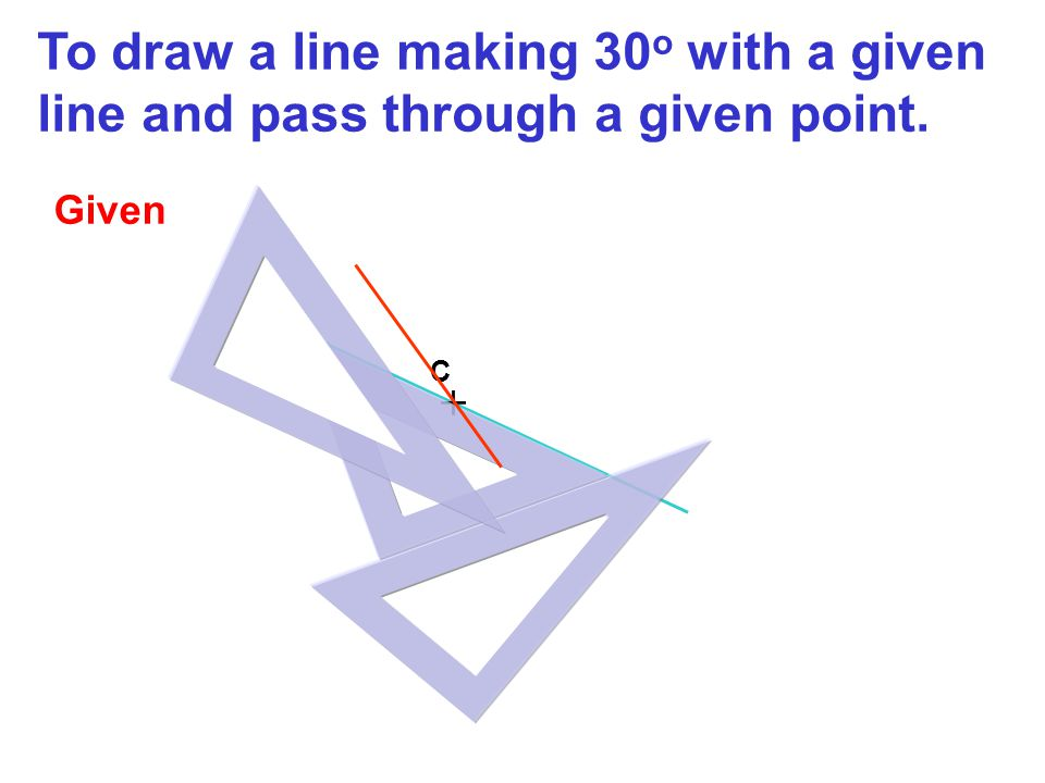 To draw a line making 30o with a given