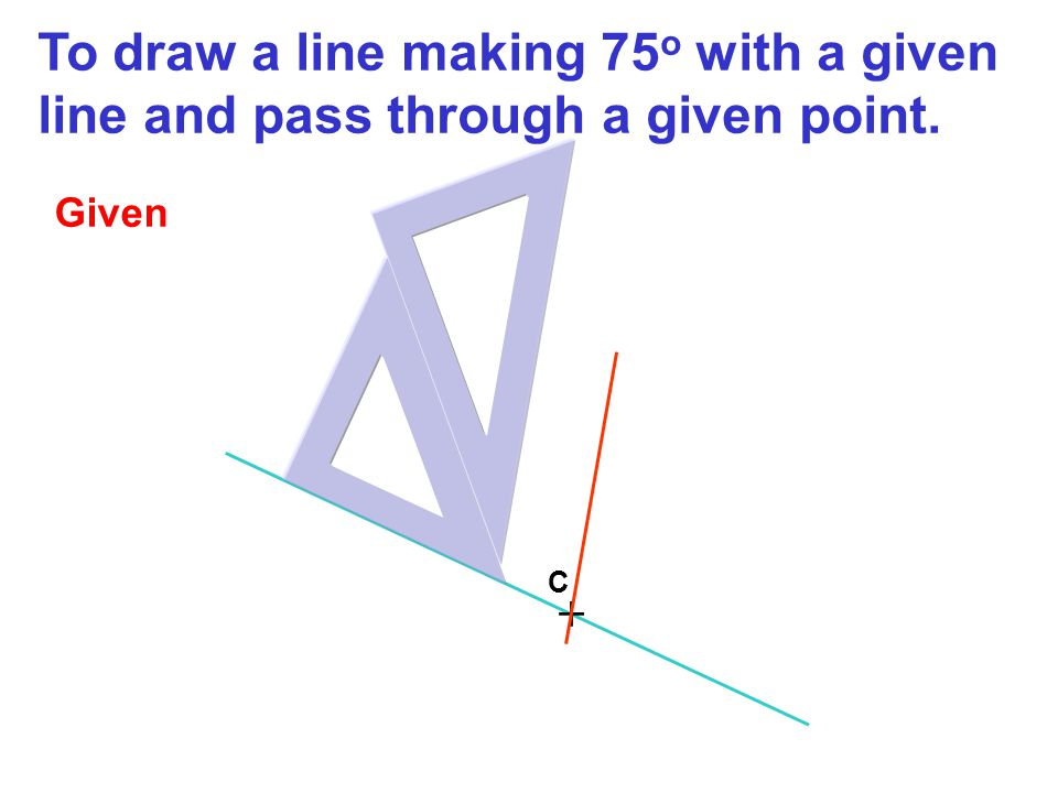 To draw a line making 75o with a given