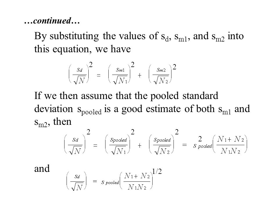 …continued… By substituting the values of sd, sm1, and sm2 into this equation, we have.