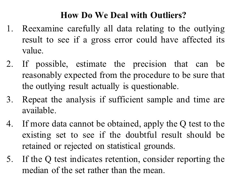 How Do We Deal with Outliers
