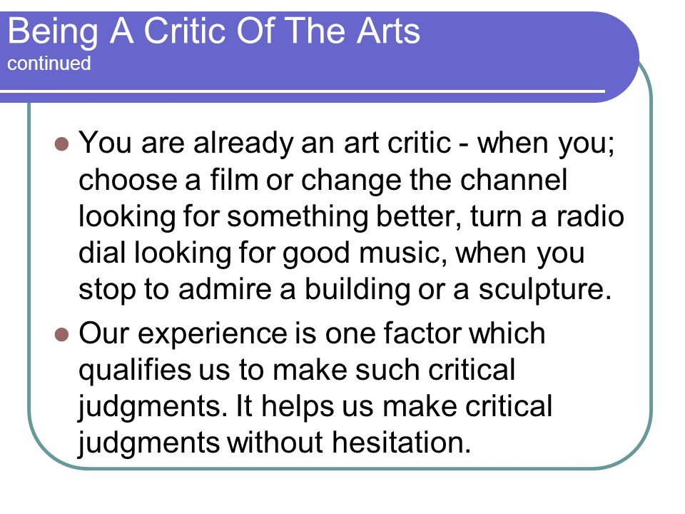 Being A Critic Of The Arts continued