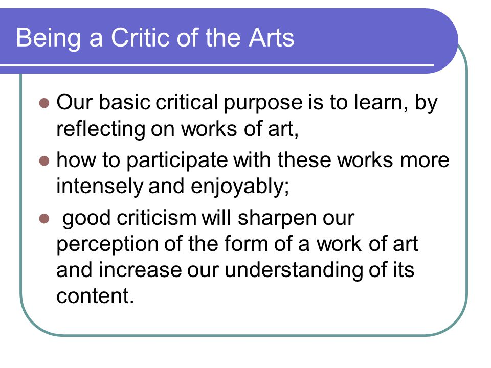 Being a Critic of the Arts