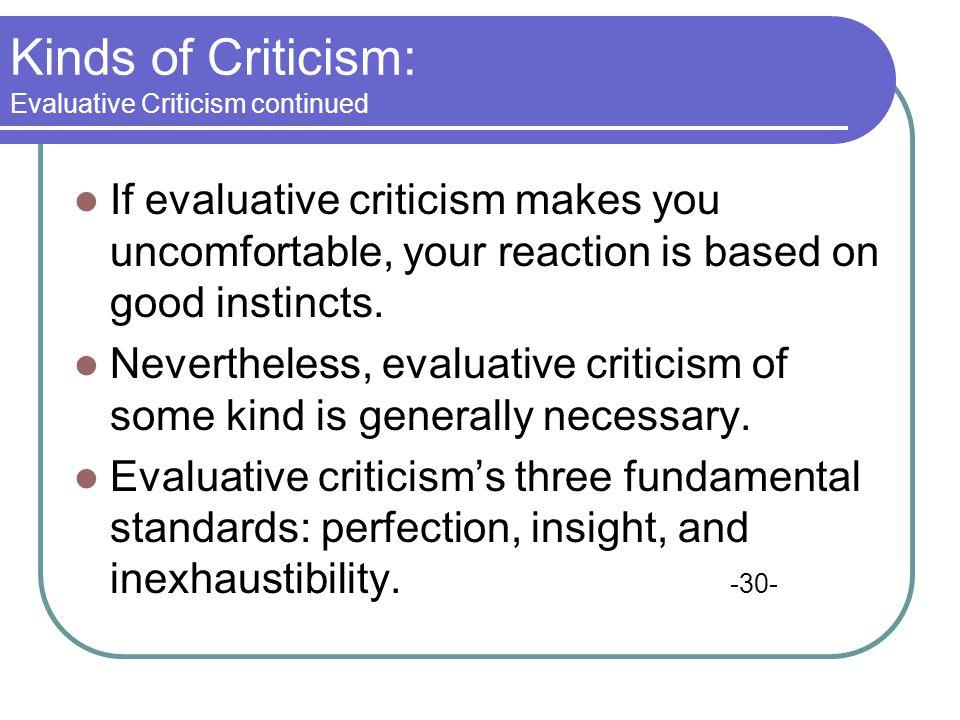 Kinds of Criticism: Evaluative Criticism continued