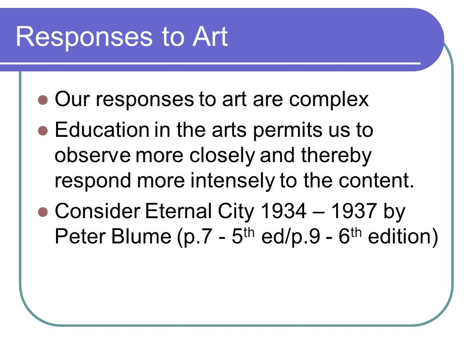 Responses to Art Our responses to art are complex