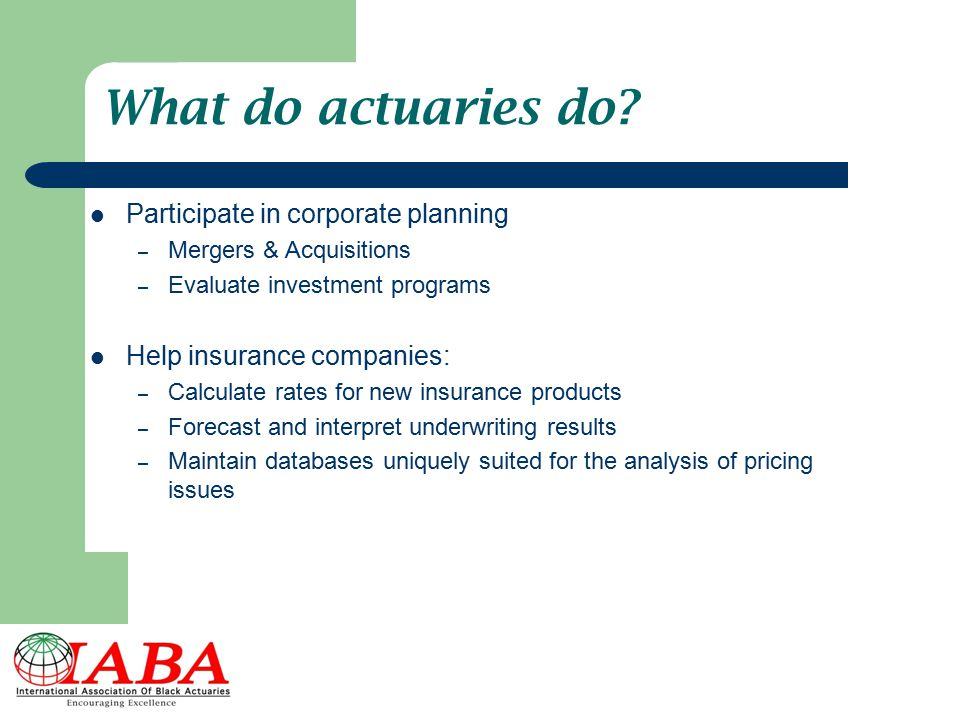 What do actuaries do Participate in corporate planning