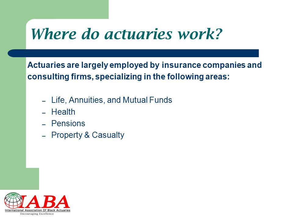 Where do actuaries work