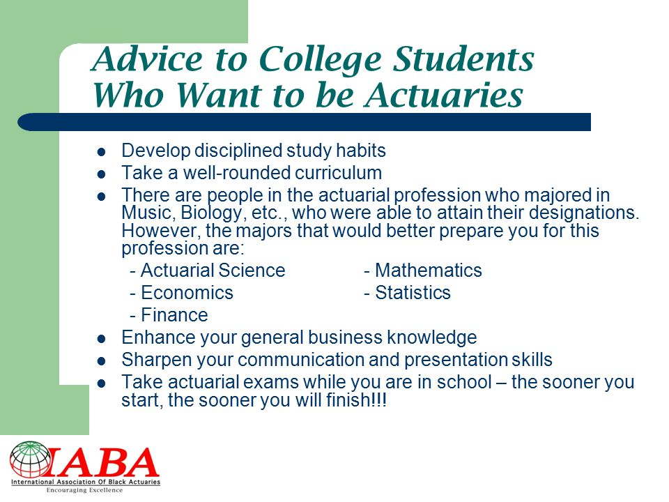 Advice to College Students Who Want to be Actuaries