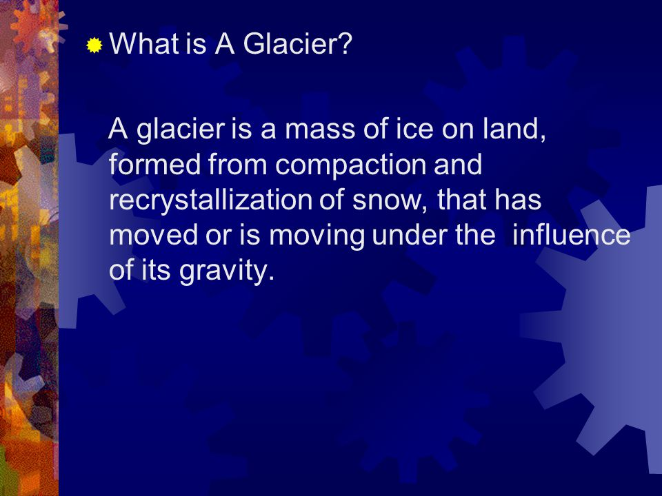 What is A Glacier