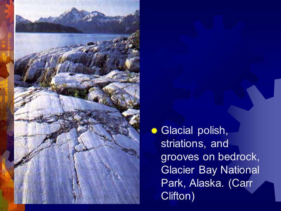 Glacial polish, striations, and grooves on bedrock, Glacier Bay National Park, Alaska.